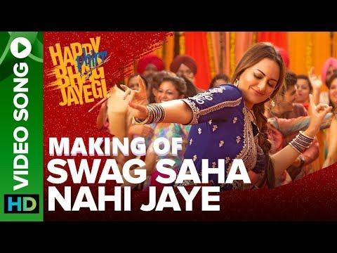 Making of swag saha nahi jaye   video song   Happy phir bhag jayegi   Sonakshi Sinha
