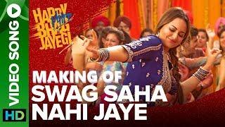 Making Of Swag Saha Nahi Jaye ||video Song | Happy Phir Bhag Jayegi ||Sonakshi Sinha