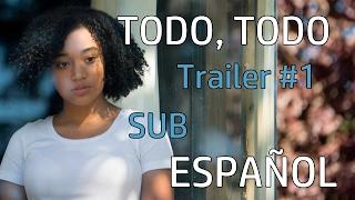 TODO, TODO - Trailer #1 (2017) | SUBTITULADO ESPAÑOL | Everything, Everything