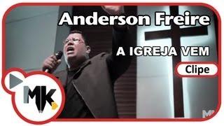 Anderson Freire - A Igreja Vem