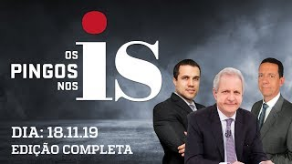 Os Pingos Nos Is - 18/11/19 - Impeachment de Toffoli / Ato contra Gilmar / Dados do Coaf