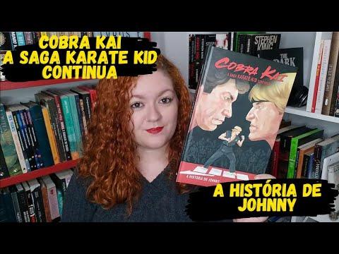 Cobra Kai ? A Saga Karatê Kid Continua: a história de Johnny | Livros e Devaneios