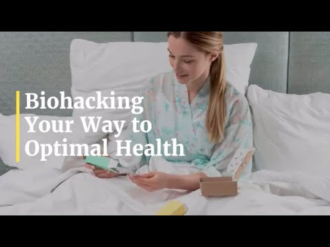 Biohacking 101: From Okay to Optimal Health!