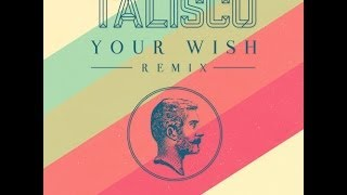 Talisco - Your Wish (Wankelmut Remix) video