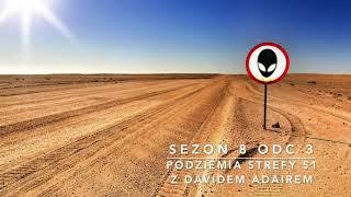 Sezon 8 Odcinek 3 – Podziemia Strefy 51 z Davidem Adairem