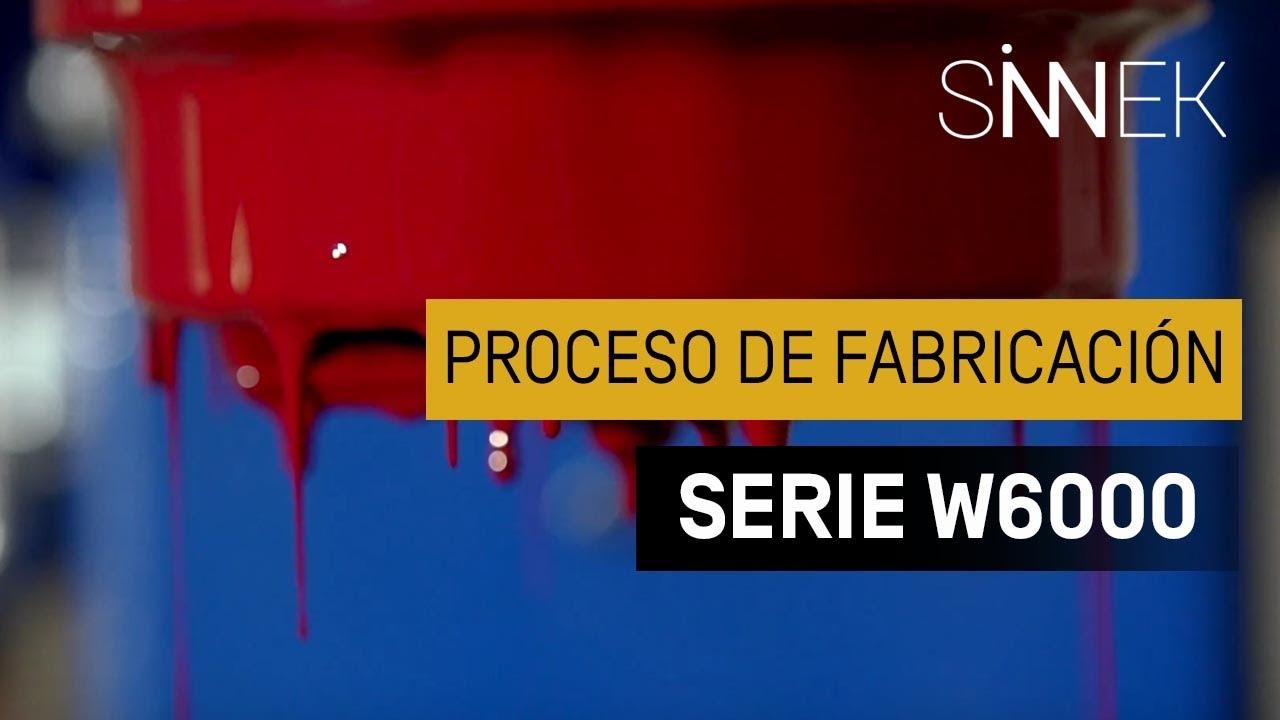 SINNEK Proceso de fabricación de la serie W6000