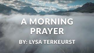 A Morning Prayer by Lysa Terkeurst