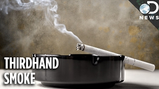 You know about second-hand smoke, but what about third-hand smoke?