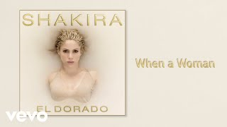 When a Woman (Audio) - Shakira (Video)