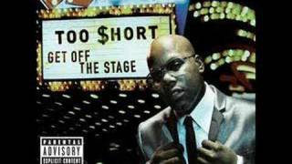 Too $hort - Get Off The Stage