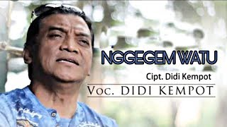 NGGEGEM WATU | DIDI KEMPOT | Lirik
