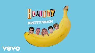 PRETTYMUCH   Healthy (Audio)