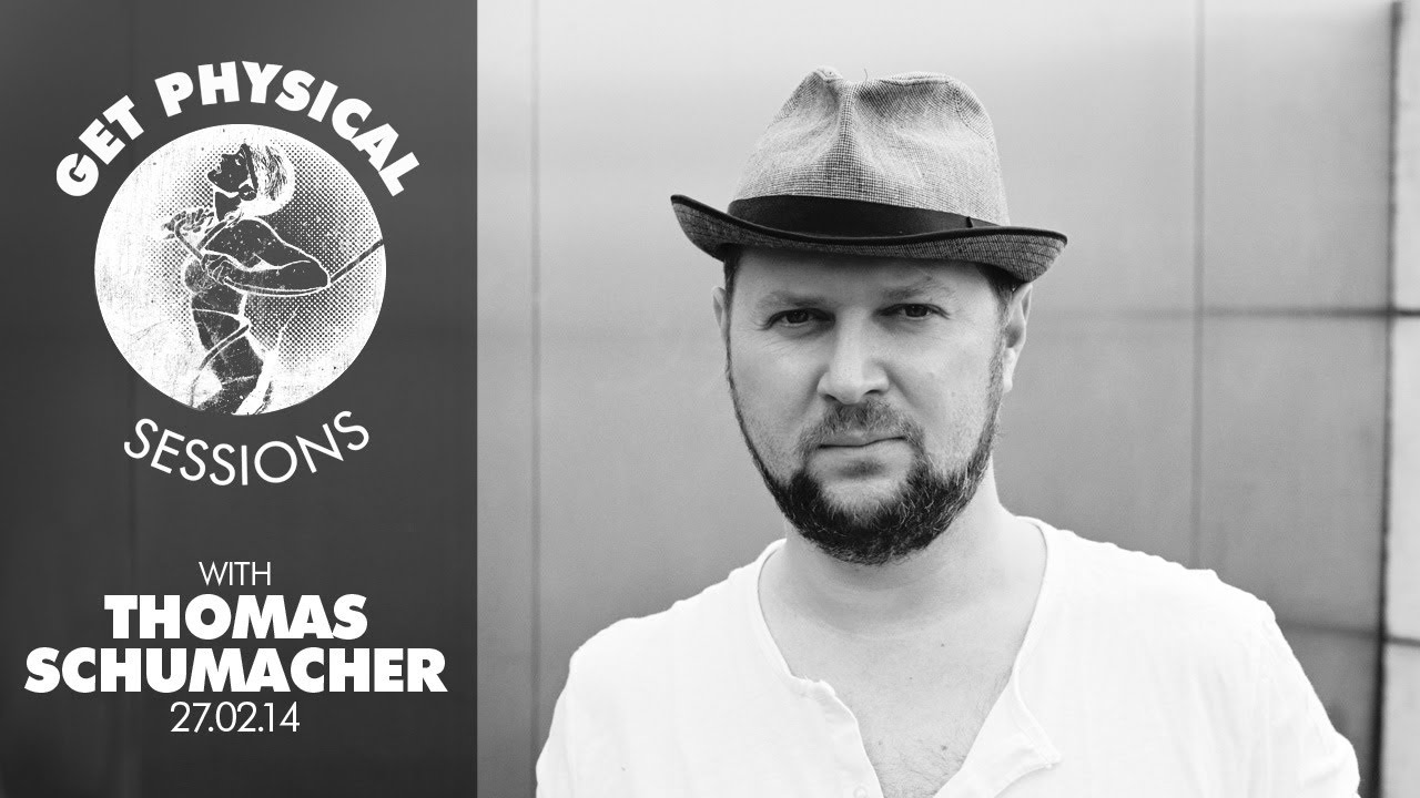 Thomas Schumacher - Live @ Get Physical Sessions Episode 13 2014