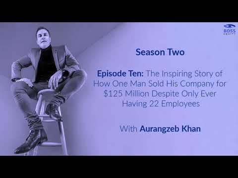 Season 2 - Episode 10: The Inspiring Story of How One Man Sold His Company for $125 Million Despite Only Ever Having 22 Employees