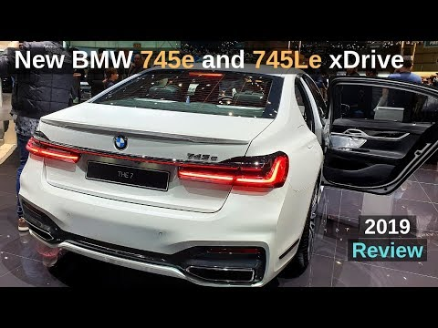 New BMW 745e and BMW 745Le xDrive 2019 Review Interior Exterior