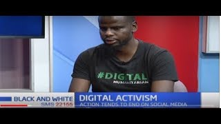 Focus on digital activism as Kenyans vent and express views on various issues | BLACK AND WHITE