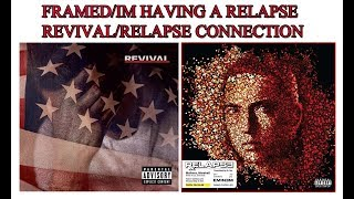 Framed Is Im Having A Relapse 2 - Eminems Revival Relapse Connection