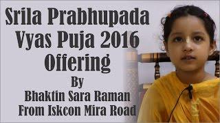 Srila Prabhupada Vyas Puja 2016 offering by Bhaktin Sara Raman from ISKCON Mira Road