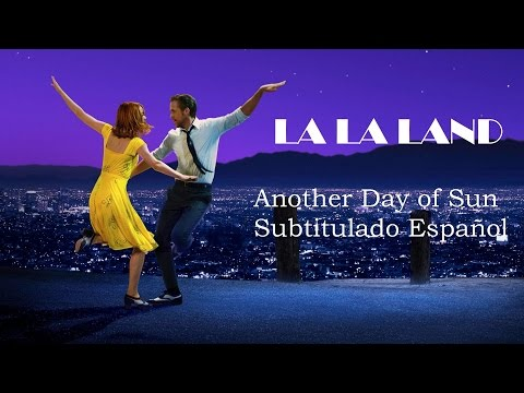 , title : 'La La Land - Another Day of Sun (Subtitulado Español)'