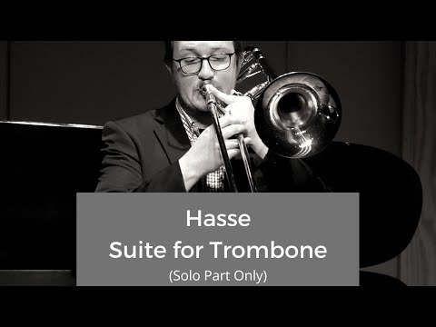Hasse Suite for Trombone, Movement One (Solo Only)