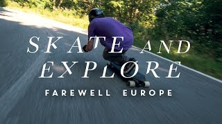 Skate & Explore - Farewell Europe (Croatia, Austria, Switzerland)