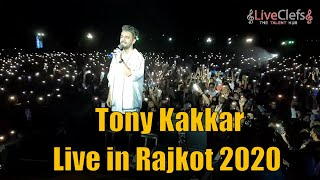Tony Kakkar | Live in Rajkot 2020 | Mile Ho Tum Humko | LiveClefs