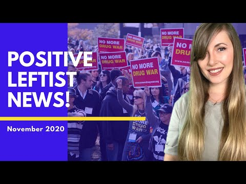 The War on Drugs Takes a Hit! Positive Leftist News - Nov 2020