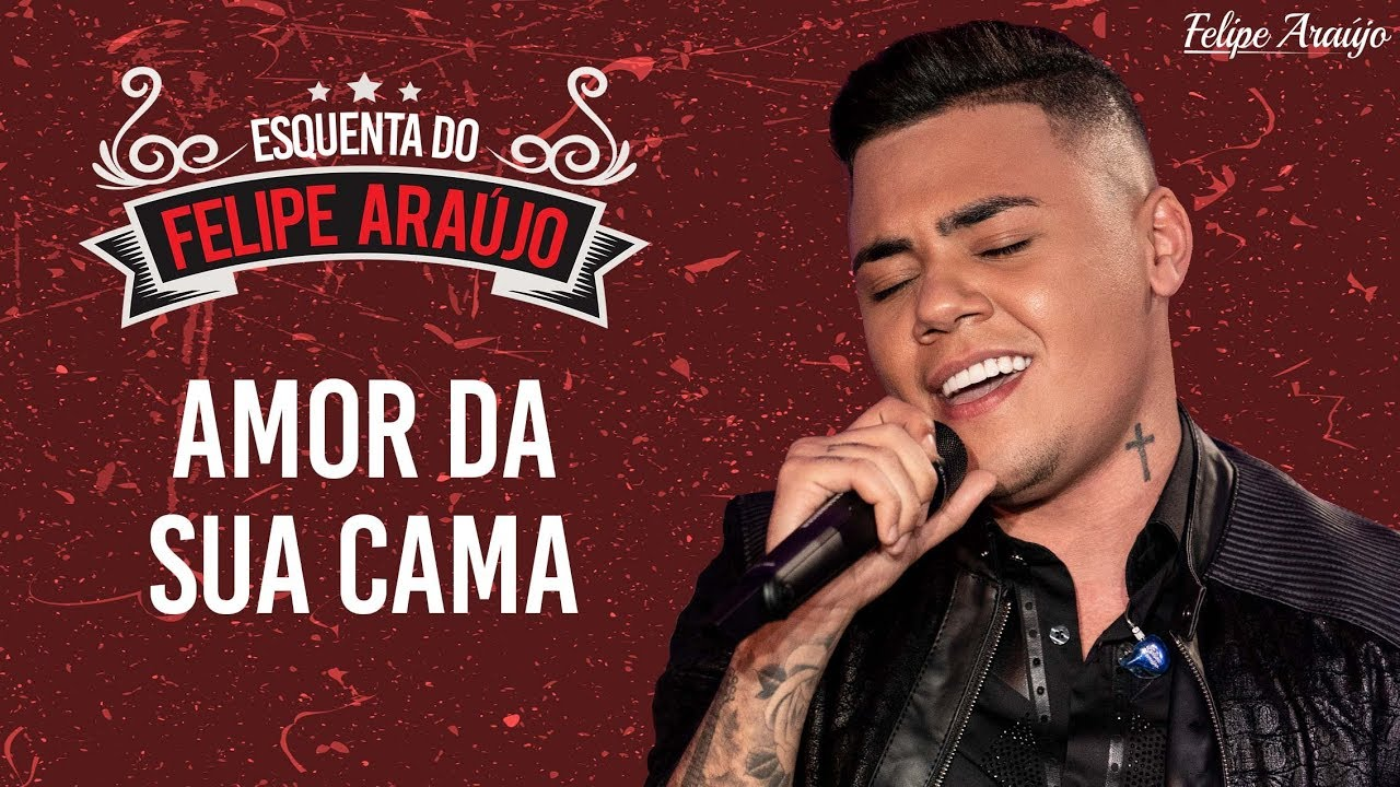 Amor da sua Cama - Felipe Araújo