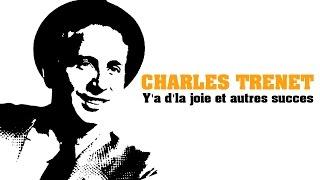 Charles Trenet - Y'a d'la joie et autres succès (Full Album / Album complet)