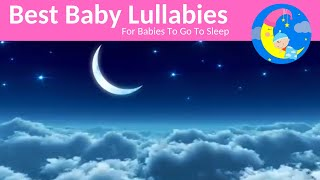 10 HOURS Lullaby LULLABIES Lullaby for Babies To Go To Sleep Baby Lullaby Baby Songs To Sleep Music