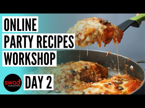 Party Recipes (Day 2) | Free Online Cooking Class | Party menu at home | Meal For Your Party