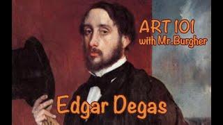 Art 101: Edgar Degas