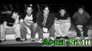 April Sixth - It's Not Good Enough