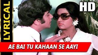 Ae Bai Tu Kahaan Se Aayi With Lyrics |Kishore Kumar | Gehri
