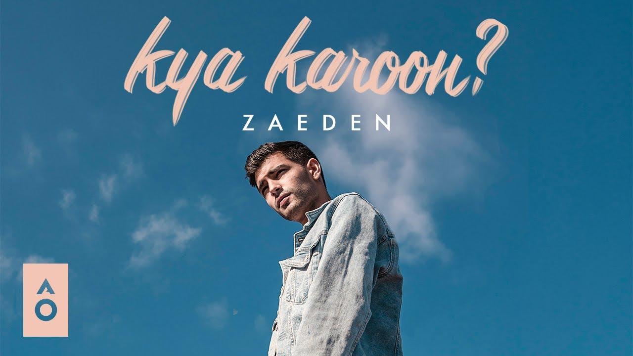 KYA KAROON LYRICS - ZAEDEN - Ft Julia Haydon