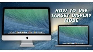 How to Use Your iMac in Target Display Mode