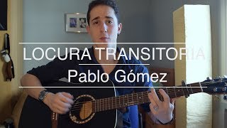 LOCURA TRANSITORIA - Pablo Gómez