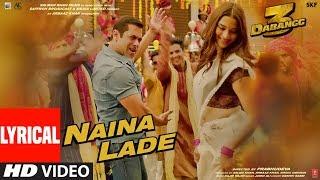 Lyrical Naina Lade Dabangg 3 Salman Khan Saiee Manjrekar Javed