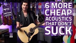 6 More Cheap Acoustic Guitars That Dont Suck Pt. 2 - 2019 Budget Friendly Acoustics!