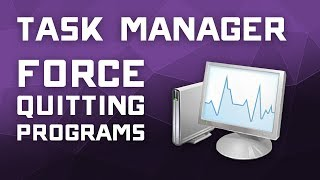 How to Force Quit a Program Using Windows  10 Task Manager
