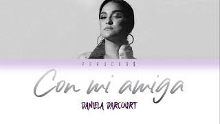 Daniela Darcourt   Con Mi Amiga (Letra)