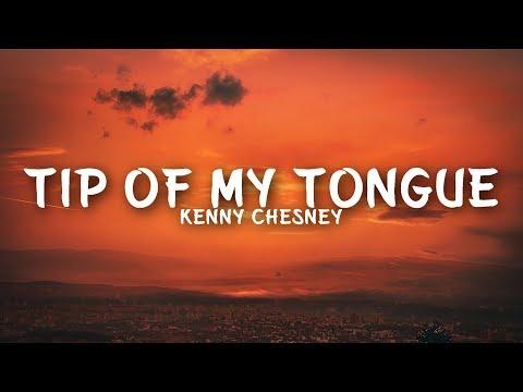 Kenny Chesney - Tip Of My Tongue (Lyrics)