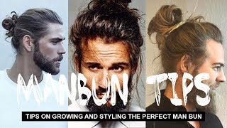 GROWING AND STYLING THE PERFECT MAN BUN 2019