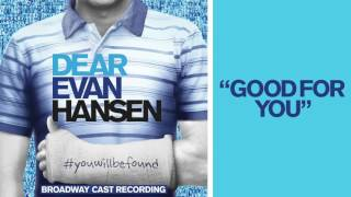 """Good For You"" from the DEAR EVAN HANSEN Original Broadway Cast Recording"