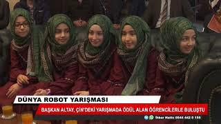 Başkan Altay Dünya Robot Yarışması'nda ödül alan öğrencilerle buluştu