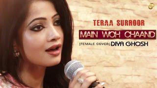 Main Woh Chaand Female Cover Teraa Surroor Diya Ghosh Himesh Reshammiya Farah Karimaee