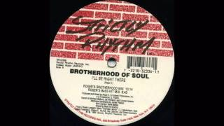 (1995) Brotherhood Of Soul - I'll Be Right There [Roger Sanchez Brotherhood Mix]