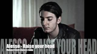 Alesso- Raise your head (Malaka -Electrohouse remix)