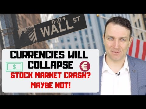 Stock Market News - Currency Collapse? Sure - Stock Market Crash? Maybe