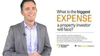 What Is The Biggest Expense A Property Investor Will Face?